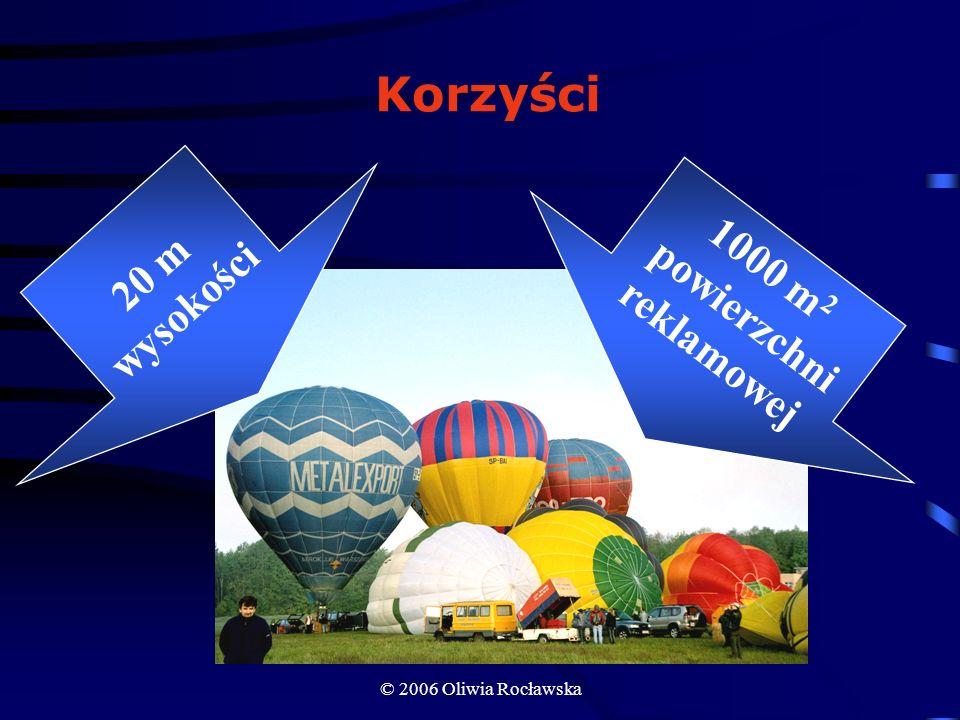 © 2006 Oliwia Rocławska Korzyści 20 m wysokości 1000 m 2 powierzchni reklamowej