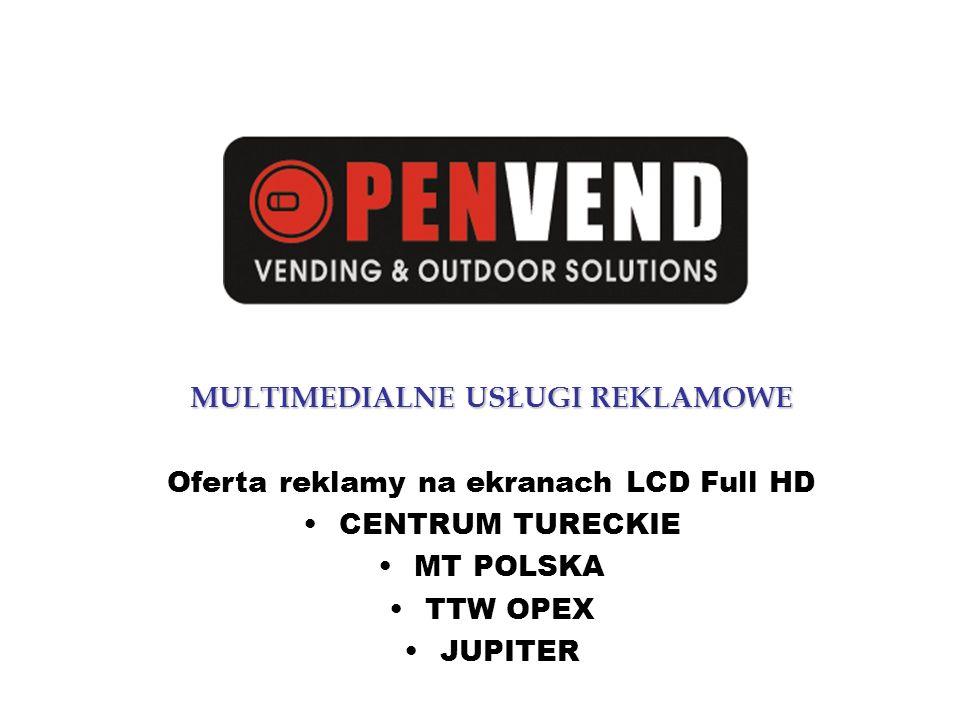 MULTIMEDIALNE USŁUGI REKLAMOWE Oferta reklamy na ekranach LCD Full HD CENTRUM TURECKIE MT POLSKA TTW OPEX JUPITER