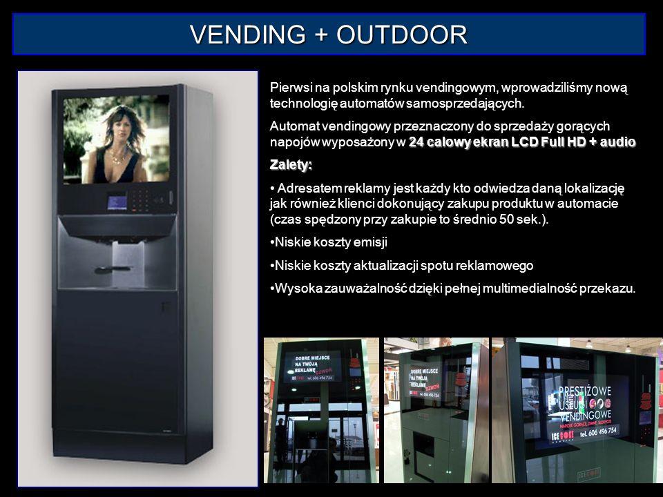 VENDING + OUTDOOR Pierwsi na polskim rynku vendingowym, wprowadziliśmy nową technologię automatów samosprzedających. 24 calowy ekran LCD Full HD + aud
