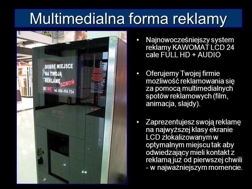 Multimedialna forma reklamy Najnowocześniejszy system reklamy KAWOMAT LCD 24 cale FULL HD + AUDIO Oferujemy Twojej firmie możliwość reklamowania się z