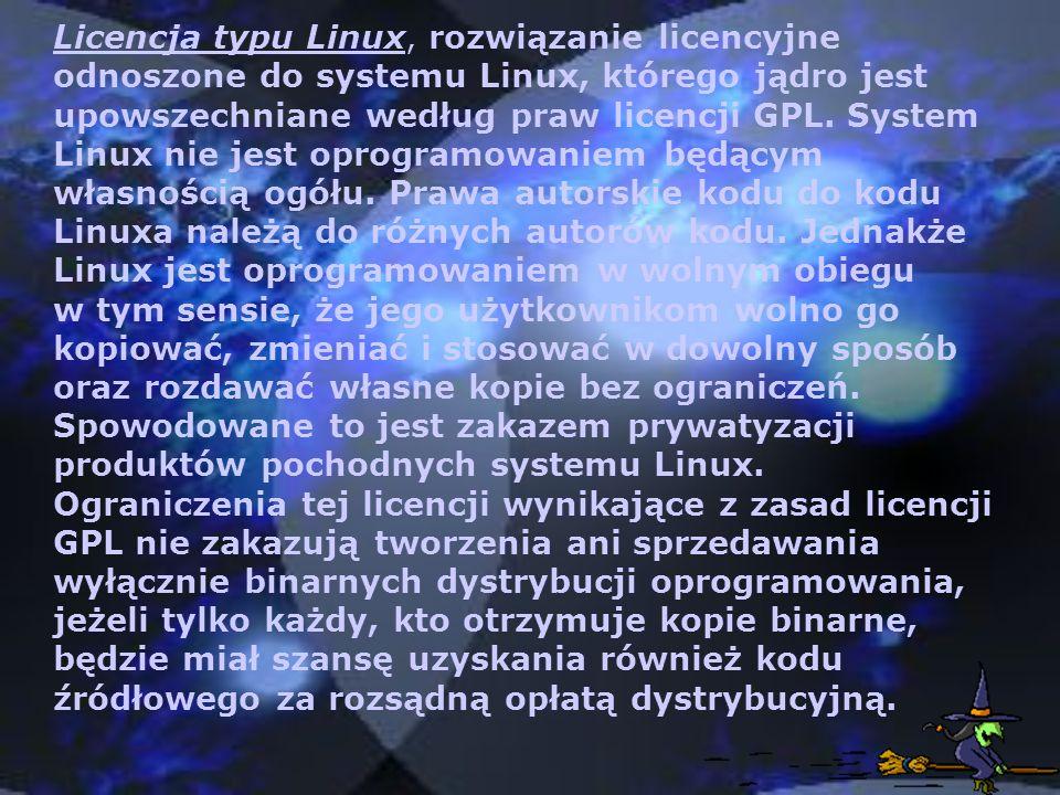 Licencja typu Linux, rozwiązanie licencyjne odnoszone do systemu Linux, którego jądro jest upowszechniane według praw licencji GPL. System Linux nie j