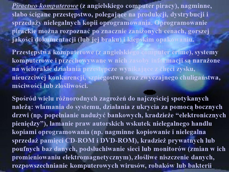 Piractwo komputerowe (z angielskiego computer piracy), nagminne, słabo ścigane przestępstwo, polegające na produkcji, dystrybucji i sprzedaży nielegal