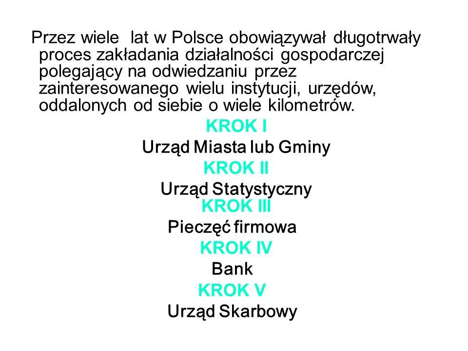 Przez wiele lat w Polsce obowiązywał długotrwały proces zakładania działalności gospodarczej polegający na odwiedzaniu przez zainteresowanego wielu in