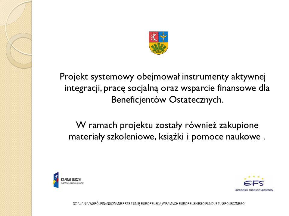 Projekt systemowy obejmował instrumenty aktywnej integracji, pracę socjalną oraz wsparcie finansowe dla Beneficjentów Ostatecznych.
