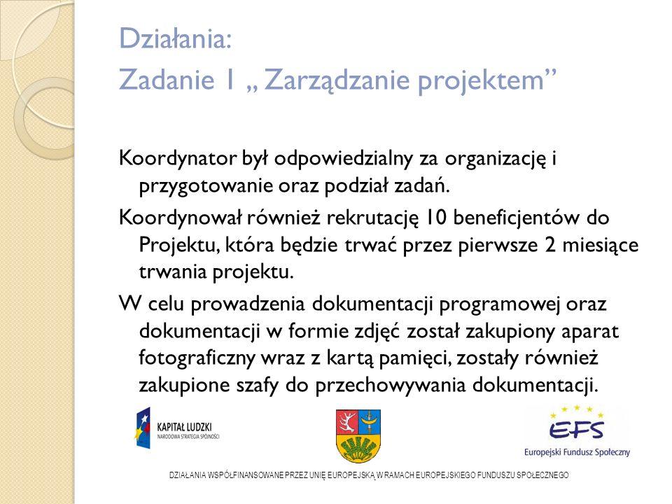 Działania: Zadanie 1,, Zarządzanie projektem Koordynator był odpowiedzialny za organizację i przygotowanie oraz podział zadań.