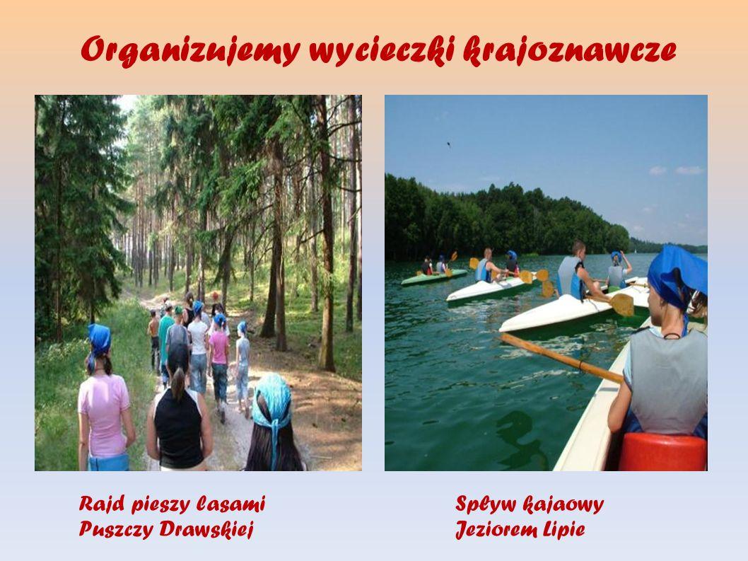 Organizujemy wycieczki krajoznawcze Rajd pieszy lasami Puszczy Drawskiej Spływ kajaowy Jeziorem Lipie
