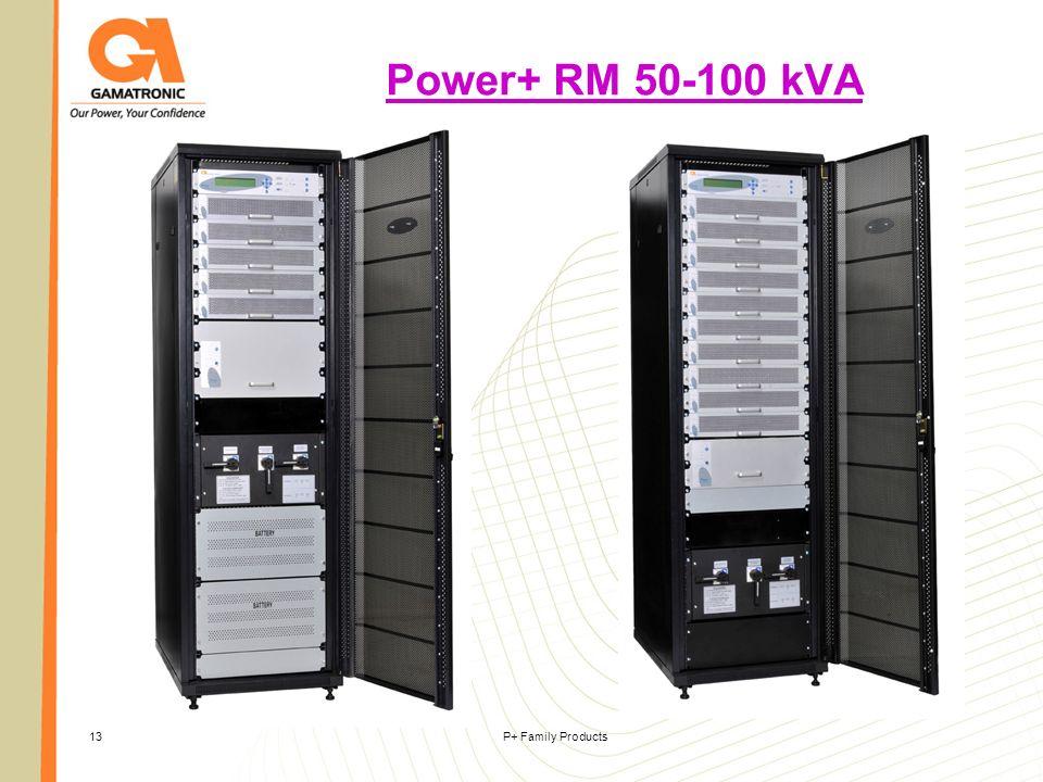P+ Family Products13 Power+ RM 50-100 kVA