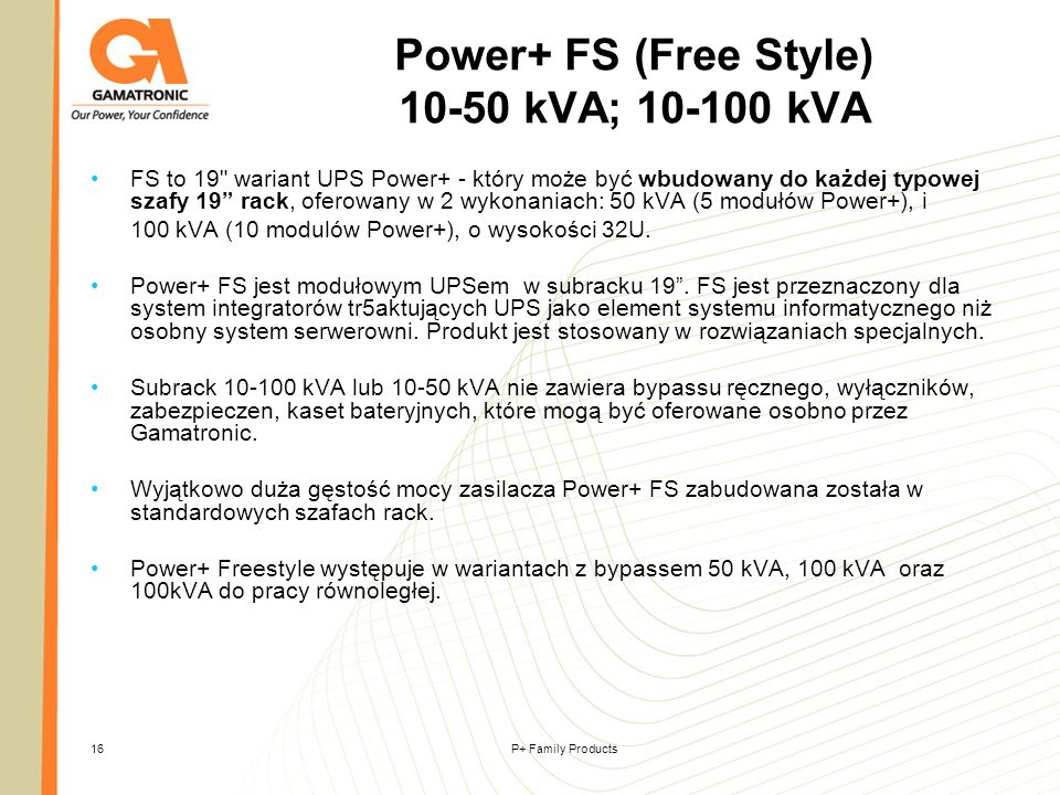 P+ Family Products16 Power+ FS (Free Style) 10-50 kVA; 10-100 kVA FS to 19