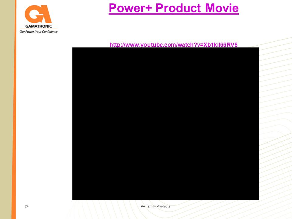 P+ Family Products24 Power+ Product Movie http://www.youtube.com/watch?v=Xb1kiI66RV8