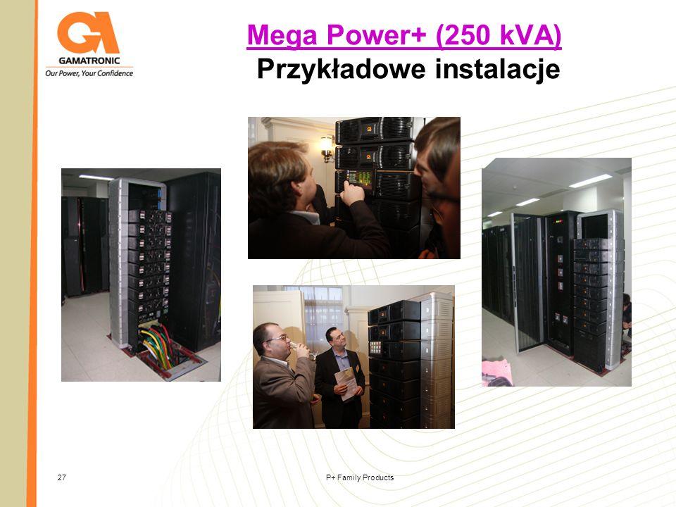 P+ Family Products27 Mega Power+ (250 kVA) Mega Power+ (250 kVA) Przykładowe instalacje