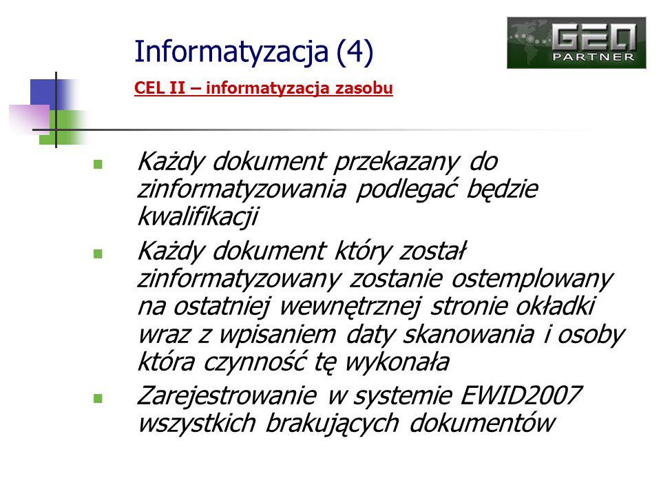 Każdy dokument przekazany do zinformatyzowania podlegać będzie kwalifikacji Każdy dokument który został zinformatyzowany zostanie ostemplowany na osta