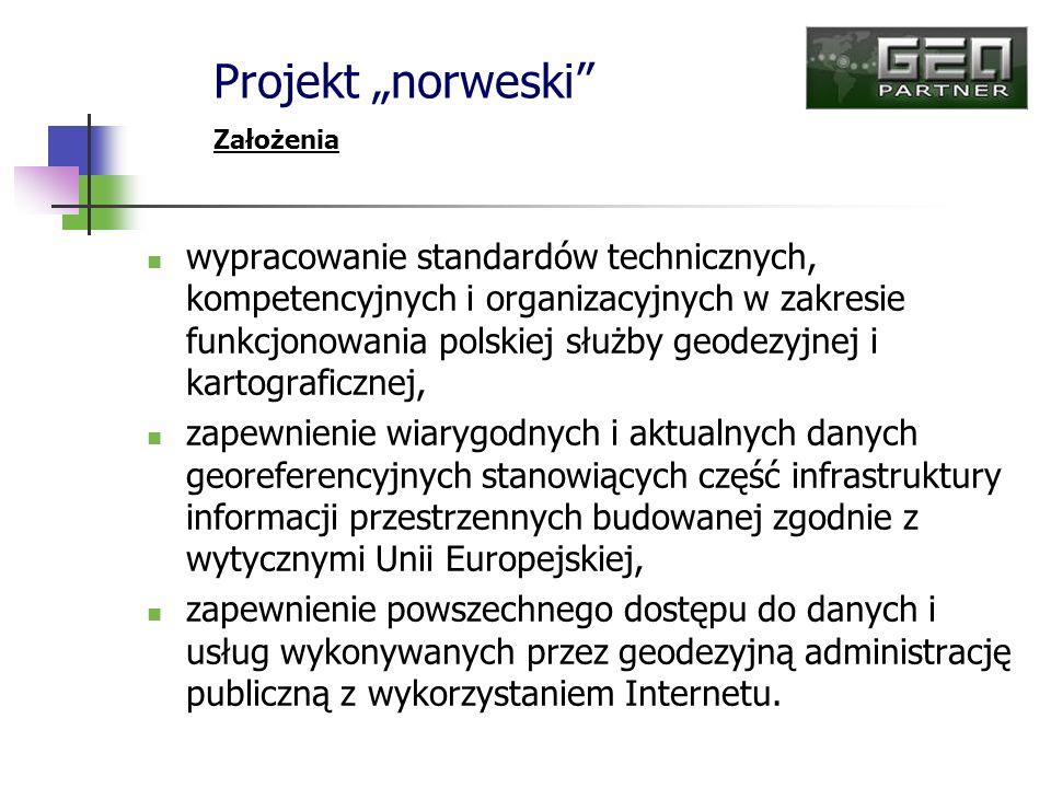 wypracowanie standardów technicznych, kompetencyjnych i organizacyjnych w zakresie funkcjonowania polskiej służby geodezyjnej i kartograficznej, zapew