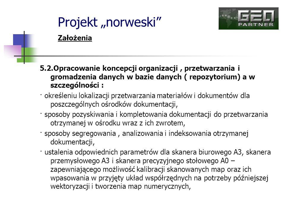 5.2.Opracowanie koncepcji organizacji, przetwarzania i gromadzenia danych w bazie danych ( repozytorium) a w szczególności : · określeniu lokalizacji