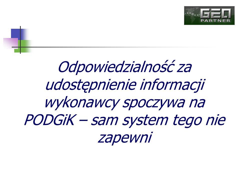 Odpowiedzialność za udostępnienie informacji wykonawcy spoczywa na PODGiK – sam system tego nie zapewni
