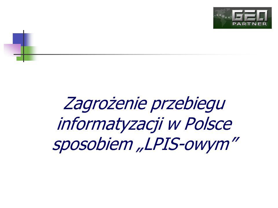 Zagrożenie przebiegu informatyzacji w Polsce sposobiem LPIS-owym
