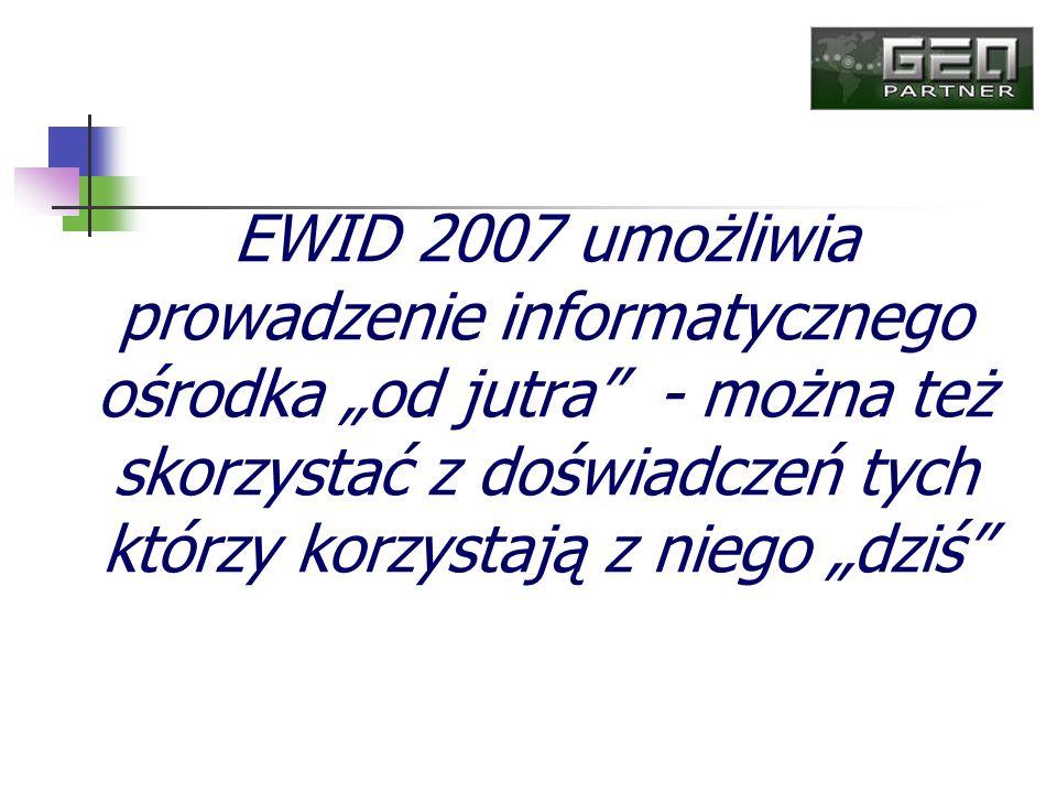 EWID 2007 umożliwia prowadzenie informatycznego ośrodka od jutra - można też skorzystać z doświadczeń tych którzy korzystają z niego dziś