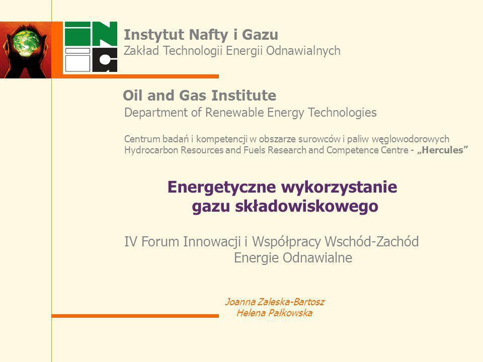 IV Forum Innowacji i Współpracy Wschód-Zachód Energie Odnawialne Joanna Zaleska-Bartosz Helena Pałkowska Energetyczne wykorzystanie gazu składowiskowe