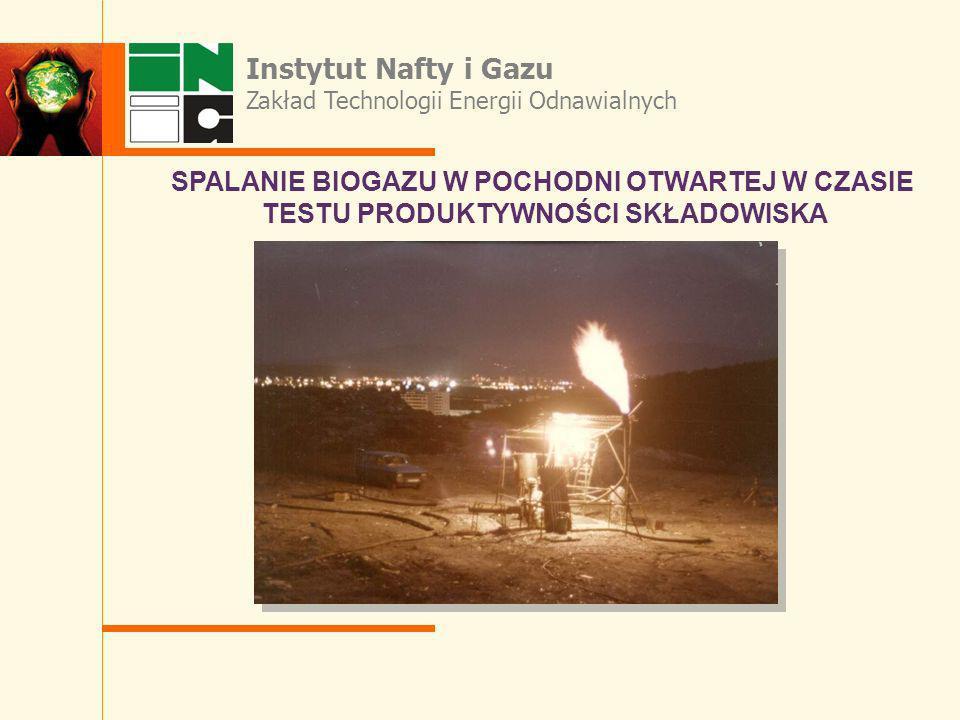 Instytut Nafty i Gazu Zakład Technologii Energii Odnawialnych SPALANIE BIOGAZU W POCHODNI OTWARTEJ W CZASIE TESTU PRODUKTYWNOŚCI SKŁADOWISKA