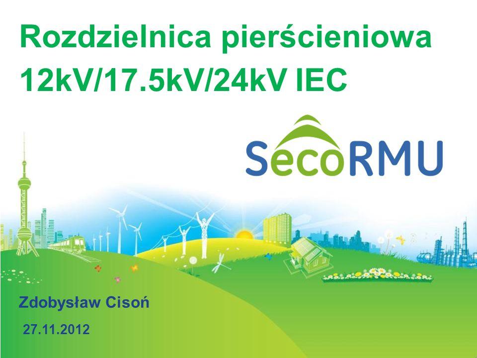 1 / GE Energy/ Zdobyslaw Cison Rozdzielnica pierścieniowa 12kV/17.5kV/24kV IEC Zdobysław Cisoń 27.11.2012