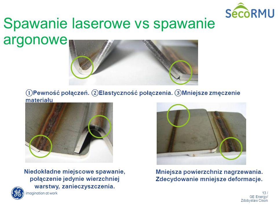 13 / GE Energy/ Zdobyslaw Cison Spawanie laserowe vs spawanie argonowe Niedokładne miejscowe spawanie, połączenie jedynie wierzchniej warstwy, zaniecz