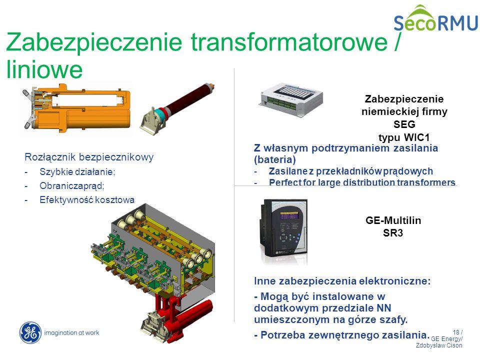18 / GE Energy/ Zdobyslaw Cison Zabezpieczenie transformatorowe / liniowe Rozłącznik bezpiecznikowy -Szybkie działanie; -Obraniczaprąd; -Efektywność k