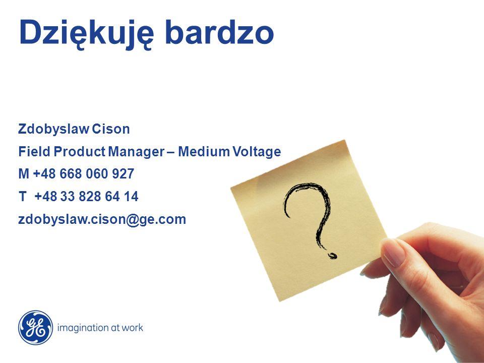 Dziękuję bardzo Zdobyslaw Cison Field Product Manager – Medium Voltage M +48 668 060 927 T +48 33 828 64 14 zdobyslaw.cison@ge.com