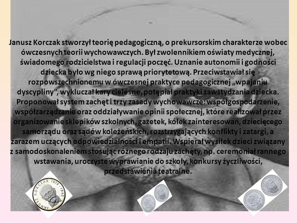 Janusz Korczak stworzył teorię pedagogiczną, o prekursorskim charakterze wobec ówczesnych teorii wychowawczych. Był zwolennikiem oświaty medycznej, św