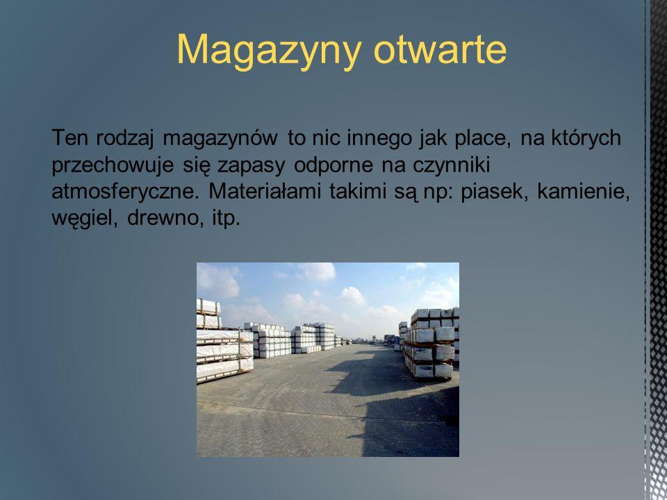 Magazyny półotwarte Magazyny półotwarte to pomieszczenia, które osłonięte są dachem (np.