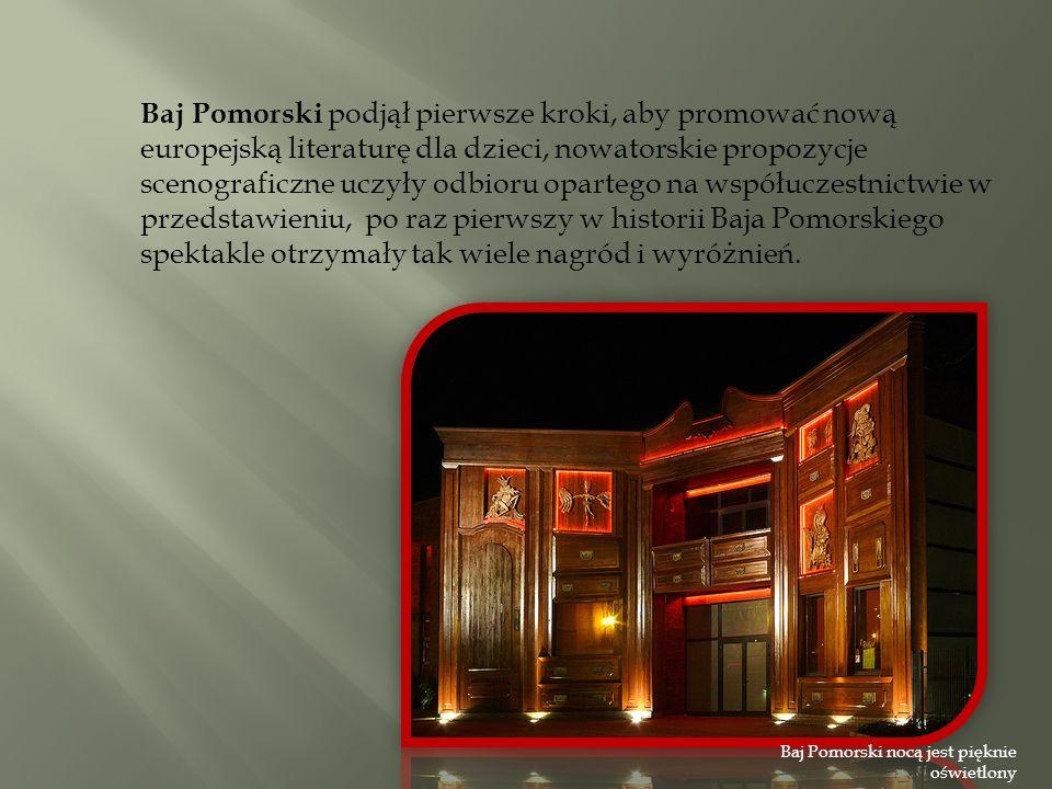 Baj Pomorski podjął pierwsze kroki, aby promować nową europejską literaturę dla dzieci, nowatorskie propozycje scenograficzne uczyły odbioru opartego