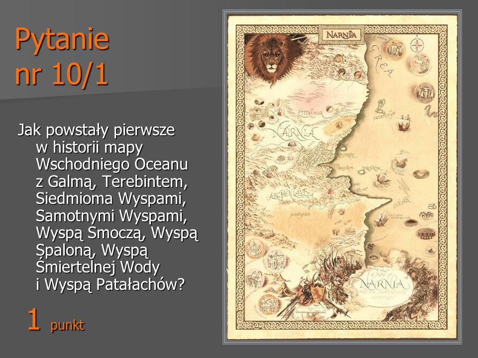 Pytanie nr 10/1 Jak powstały pierwsze w historii mapy Wschodniego Oceanu z Galmą, Terebintem, Siedmioma Wyspami, Samotnymi Wyspami, Wyspą Smoczą, Wysp