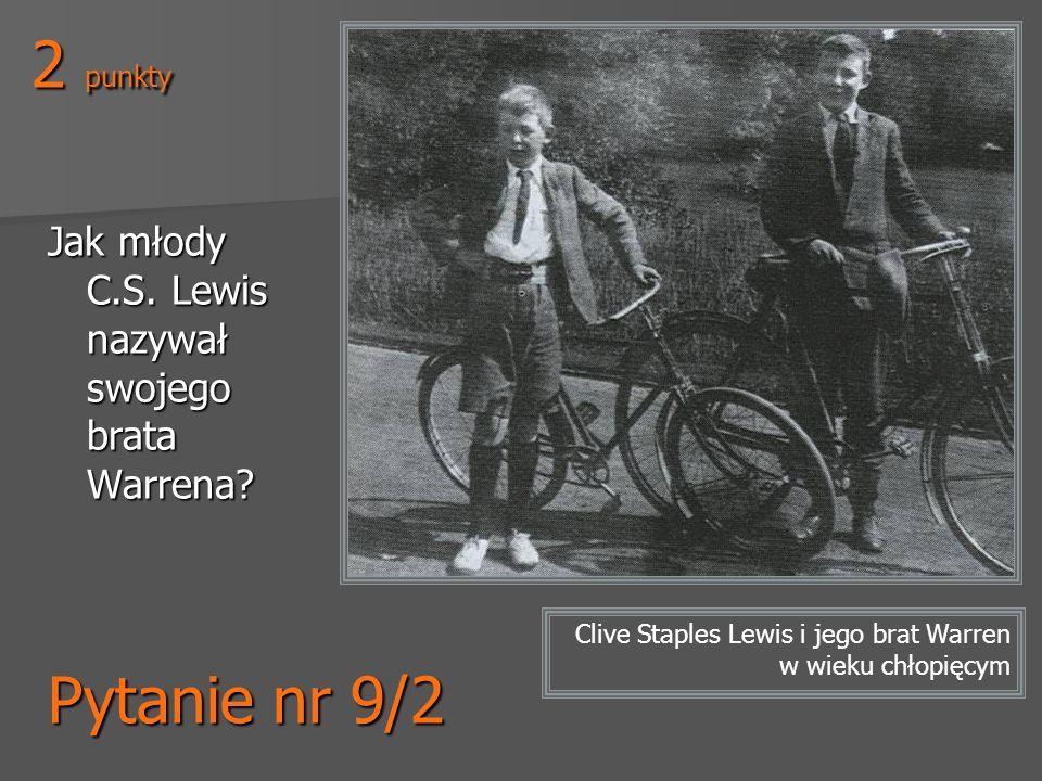 Pytanie nr 9/2 Jak młody C.S. Lewis nazywał swojego brata Warrena? Clive Staples Lewis i jego brat Warren w wieku chłopięcym 2 punkty