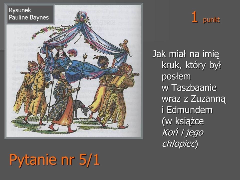 Pytanie nr 5/1 Jak miał na imię kruk, który był posłem w Taszbaanie wraz z Zuzanną i Edmundem (w książce Koń i jego chłopiec) Rysunek Pauline Baynes 1