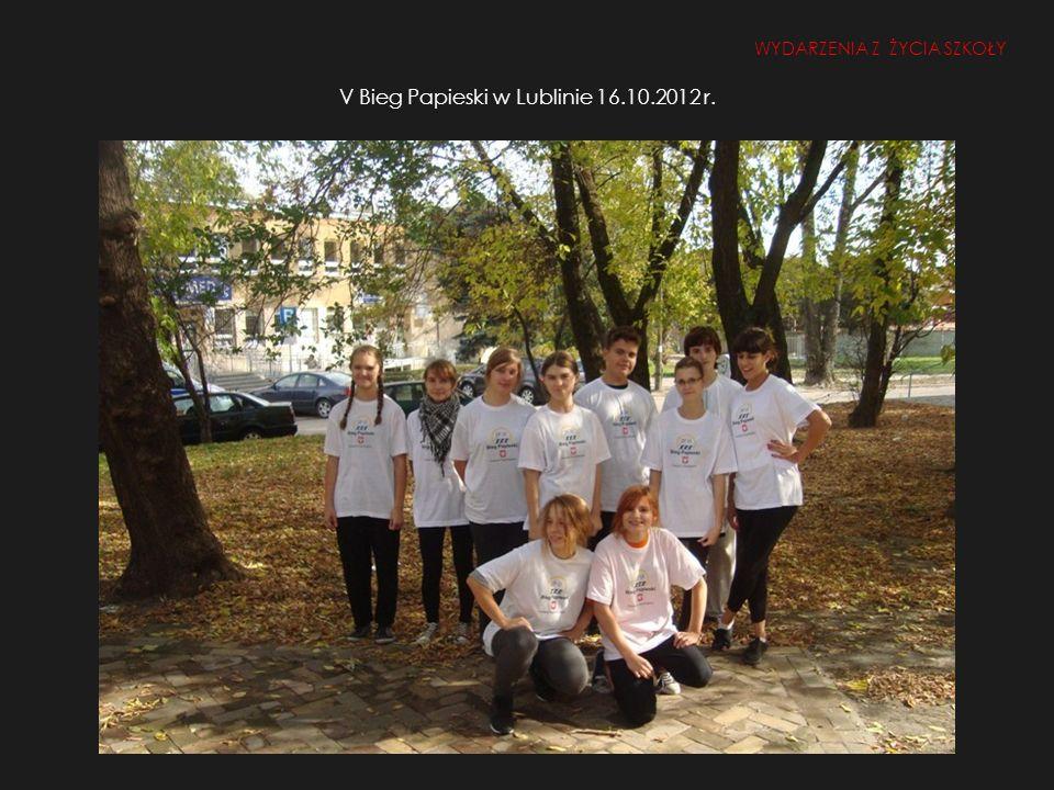 V Bieg Papieski w Lublinie 16.10.2012 r. WYDARZENIA Z ŻYCIA SZKOŁY