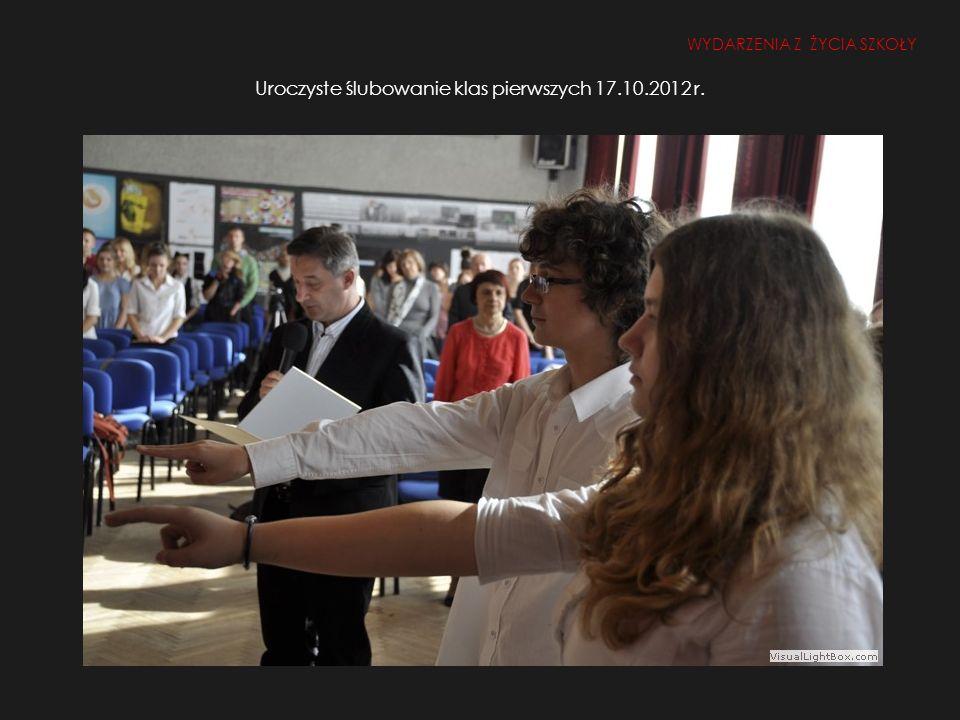 Uroczyste ślubowanie klas pierwszych 17.10.2012 r. WYDARZENIA Z ŻYCIA SZKOŁY