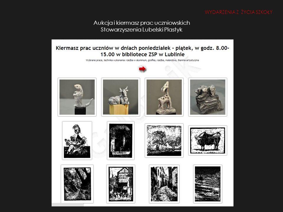 Aukcja i kiermasz prac uczniowskich Stowarzyszenia Lubelski Plastyk WYDARZENIA Z ŻYCIA SZKOŁY
