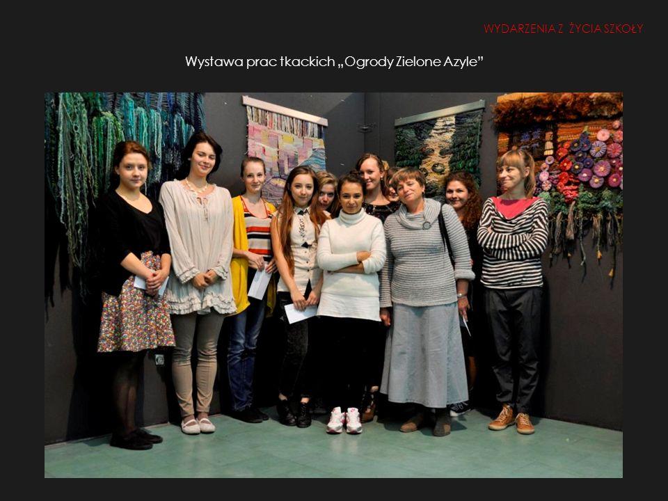 Wystawa prac tkackich Ogrody Zielone Azyle WYDARZENIA Z ŻYCIA SZKOŁY