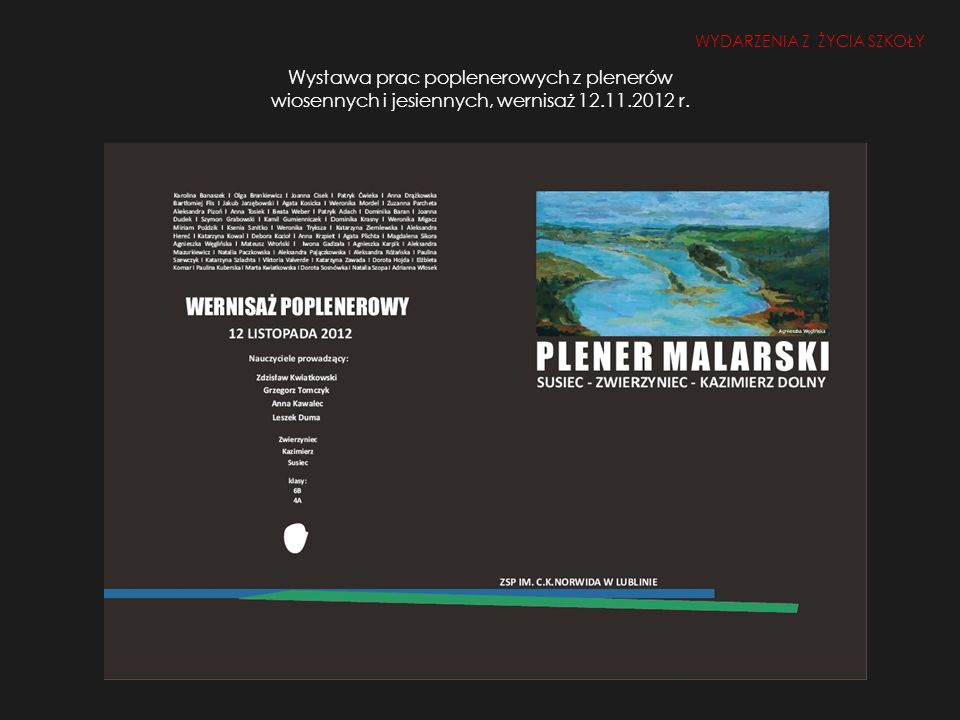 Wystawa prac poplenerowych z plenerów wiosennych i jesiennych, wernisaż 12.11.2012 r. WYDARZENIA Z ŻYCIA SZKOŁY