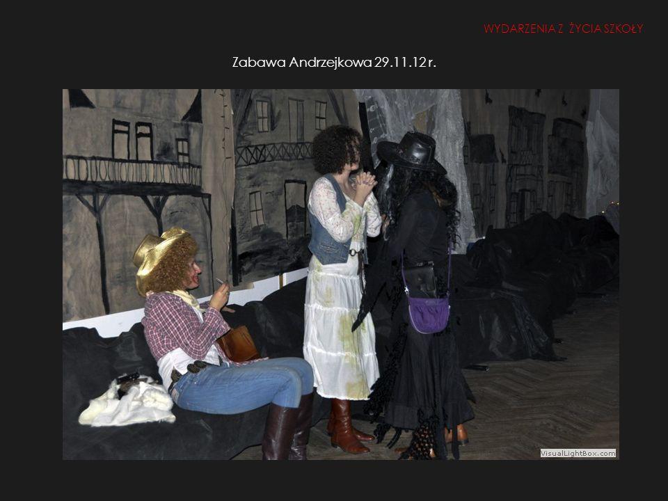 Zabawa Andrzejkowa 29.11.12 r. WYDARZENIA Z ŻYCIA SZKOŁY