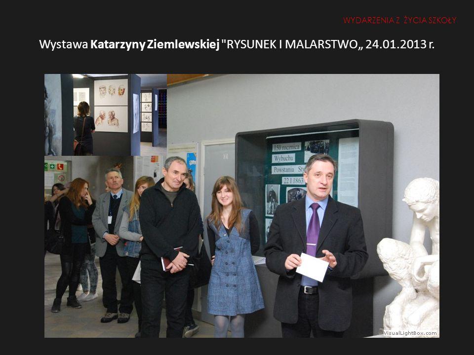Wystawa Katarzyny Ziemlewskiej RYSUNEK I MALARSTWO 24.01.2013 r. WYDARZENIA Z ŻYCIA SZKOŁY