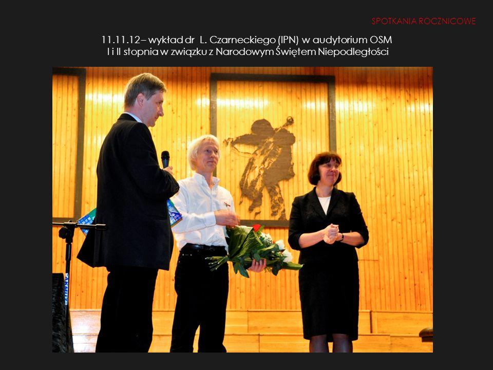11.11.12 – wykład dr L. Czarneckiego (IPN) w audytorium OSM I i II stopnia w związku z Narodowym Świętem Niepodległości SPOTKANIA ROCZNICOWE