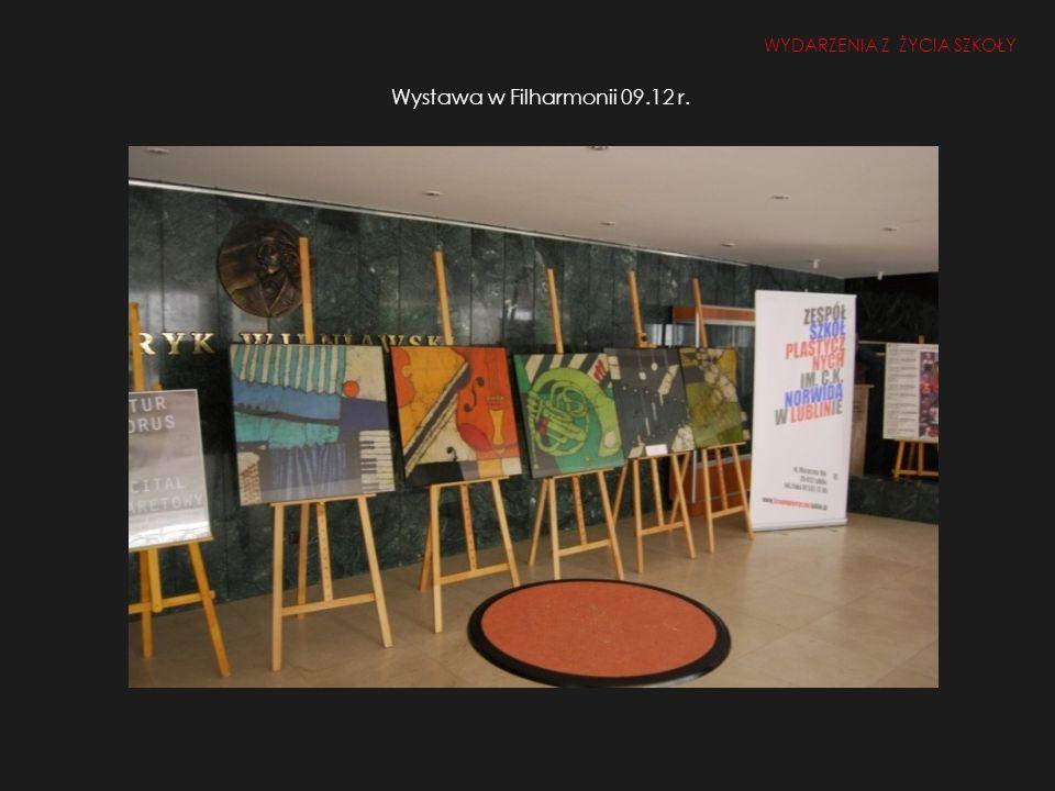 Wystawa w Filharmonii 09.12 r. WYDARZENIA Z ŻYCIA SZKOŁY