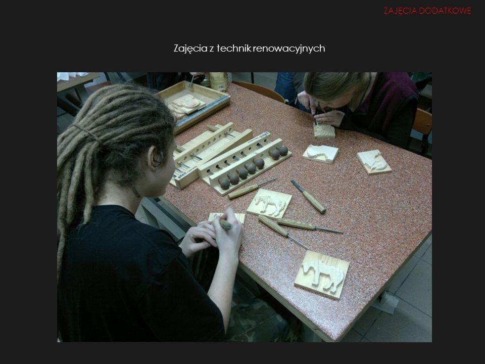 Zajęcia z technik renowacyjnych ZAJĘCIA DODATKOWE