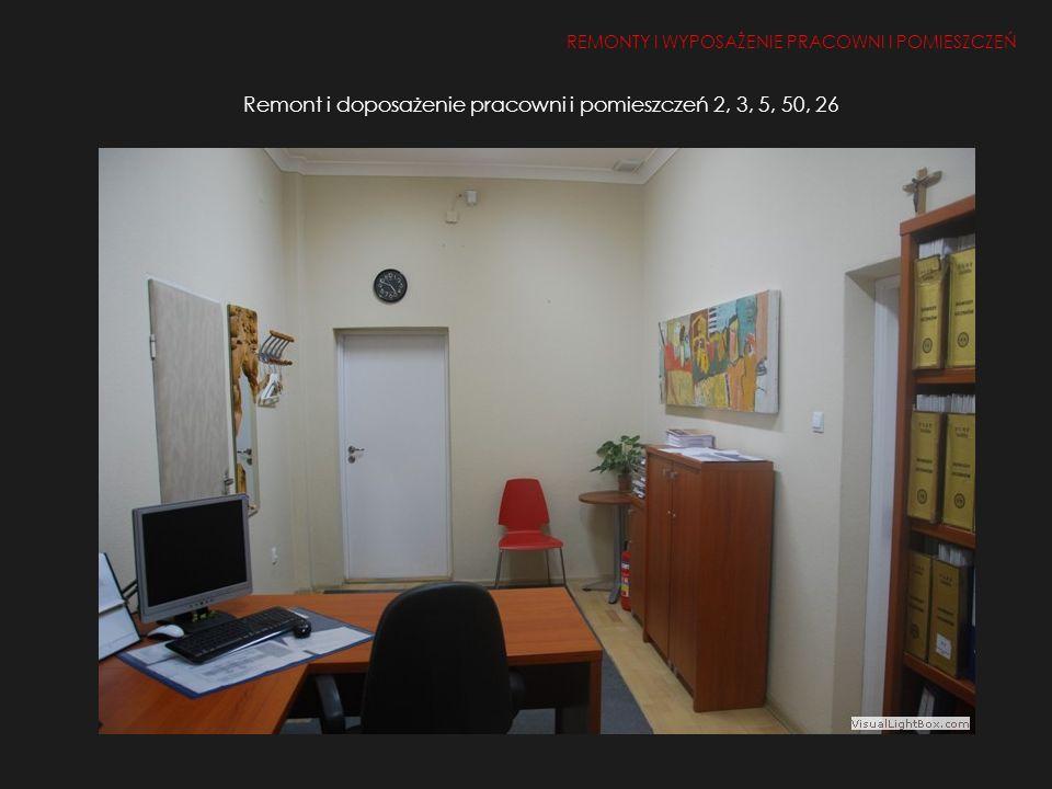 Remont i doposażenie pracowni i pomieszczeń 2, 3, 5, 50, 26 REMONTY I WYPOSAŻENIE PRACOWNI I POMIESZCZEŃ 1.Remont i doposażenie pracowni i pomieszczeń