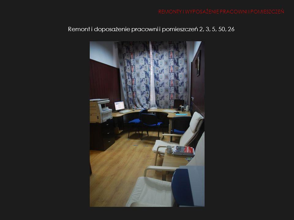 Remont i doposażenie pracowni i pomieszczeń 2, 3, 5, 50, 26 REMONTY I WYPOSAŻENIE PRACOWNI I POMIESZCZEŃ 1.Remont i doposażenie pracowni i pomieszczeń 2, 50, 26