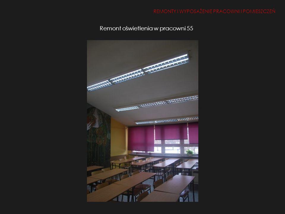 Remont oświetlenia w pracowni 55 REMONTY I WYPOSAŻENIE PRACOWNI I POMIESZCZEŃ 1.Remont i doposażenie pracowni i pomieszczeń 2, 50, 26