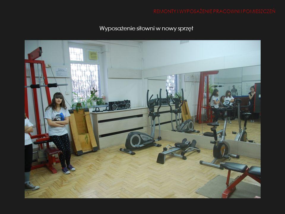Wyposażenie siłowni w nowy sprzęt REMONTY I WYPOSAŻENIE PRACOWNI I POMIESZCZEŃ 1.Remont i doposażenie pracowni i pomieszczeń 2, 50, 26