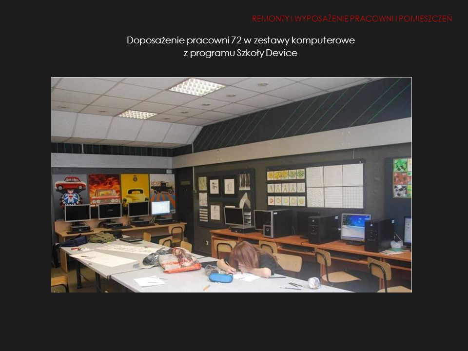Doposażenie pracowni 72 w zestawy komputerowe z programu Szkoły Device REMONTY I WYPOSAŻENIE PRACOWNI I POMIESZCZEŃ 1.Remont i doposażenie pracowni i