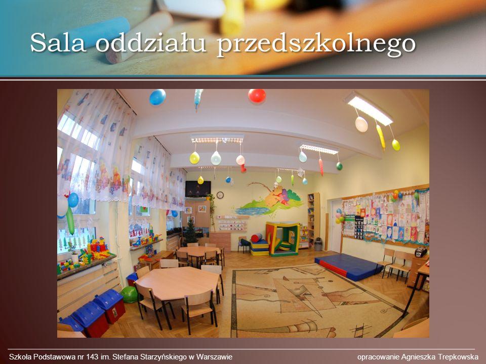 Sala oddziału przedszkolnego Szkoła Podstawowa nr 143 im. Stefana Starzyńskiego w Warszawie opracowanie Agnieszka Trepkowska