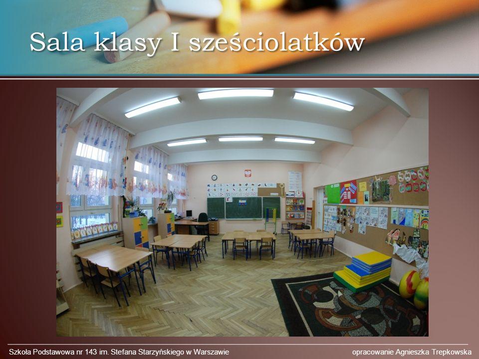 Sala klasy I sześciolatków Szkoła Podstawowa nr 143 im. Stefana Starzyńskiego w Warszawie opracowanie Agnieszka Trepkowska