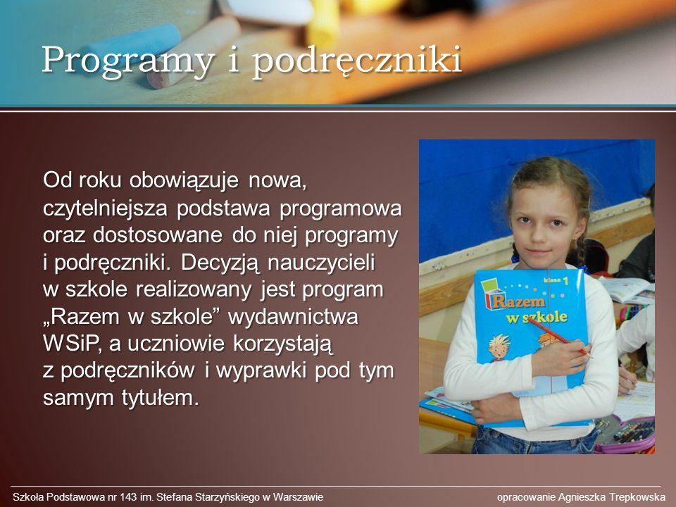 Programy i podręczniki Od roku obowiązuje nowa, czytelniejsza podstawa programowa oraz dostosowane do niej programy i podręczniki. Decyzją nauczycieli